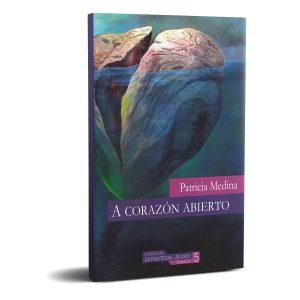 A corazón abierto - Patricia Medina. Puerta Abierta Editores.