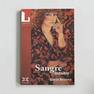 Sangre Inasible - Gloria Becerra. Literalia Editores.